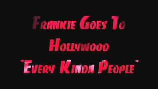 "Frankie goes to Hollywood  ""Every kinda People"""