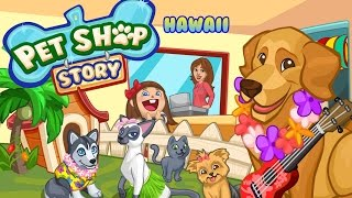Pet Shop Story: Hawaii - Android Gameplay HD