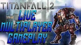 Titanfall 2 Live Multiplayer | Titanfall 2 livestream (TF2)
