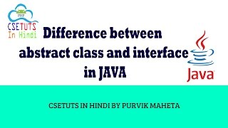 Difference between abstract class and interface in JAVA in Hindi