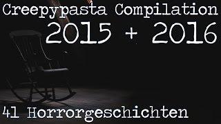 Creepypasta Compilation 2015 + 2016   41 Horrorgeschichten   German / Deutsch