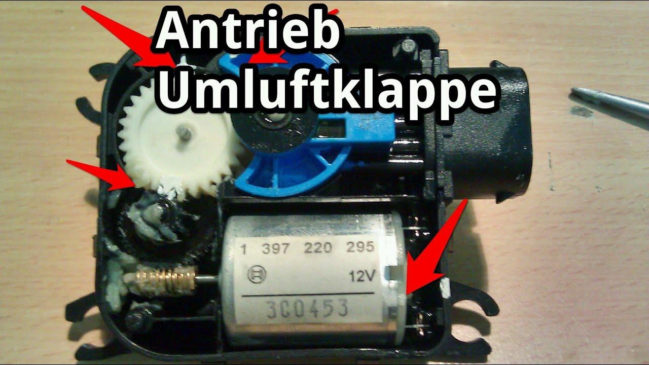 Stellmotor Umluftklappe Ausbauen Und Reparieren
