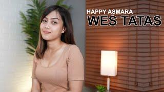 HAPPY ASMARA - WES TATAS (COVER BY SASA TASIA)