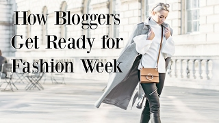 How Bloggers Get Ready for Fashion Week!   |   Fashion Mumblr