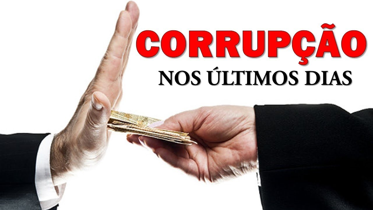 Resultado de imagem para a corrupção nos ultimos dias