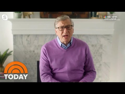 Bill Gates On Coronavirus: 'It's Going To Be A While Before Things Go Back To Normal'   TODAY