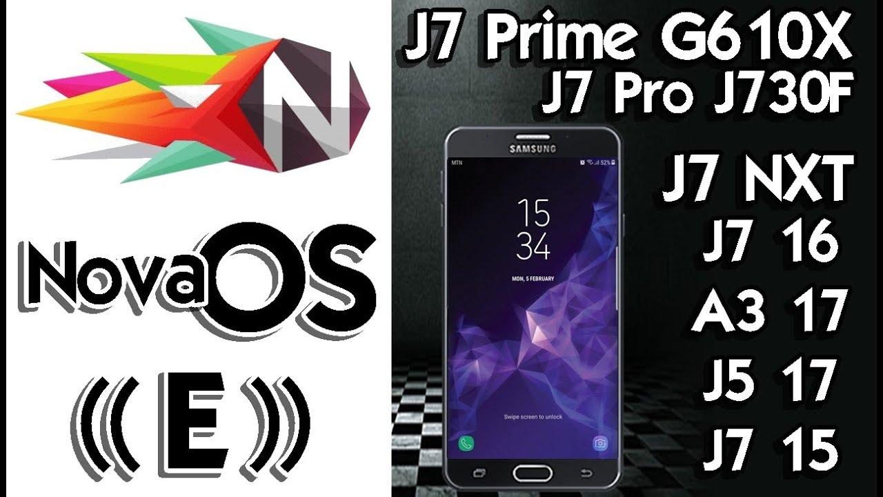 ROM NovaOs (( E ))J7 Prime G610X - J7 Pro J730F - J7 NXT - J7 16 - A3 17 -  J5 17 - J7 15