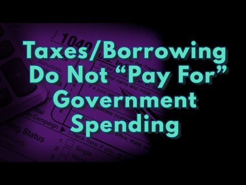 """MMT: Taxes/Borrowing DO NOT """"Pay For"""" Government Spending"""