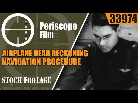 AIRPLANE DEAD RECKONING NAVIGATION PROCEDURE  WWII TRAINING FILM 33974