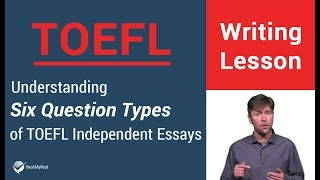 Learning the Six Question Types of the TOEFL Independent Essay