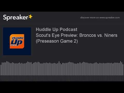 Scout's Eye Preview: Broncos vs. Niners (Preseason Game 2)