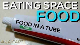 EATING SPACE FOOD-IN-A-TUBE