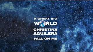 A Great Big World & Christina Aguilera - Fall On Me (Official Fan Video)