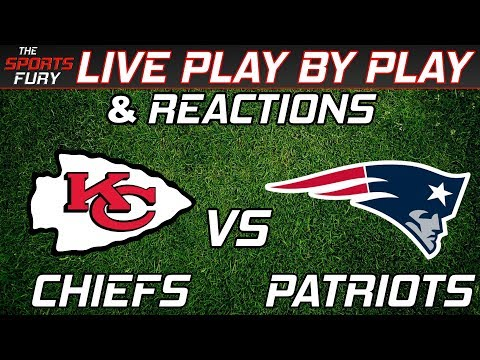 Chiefs vs Patriots | Live Play-By-Play & Reactions