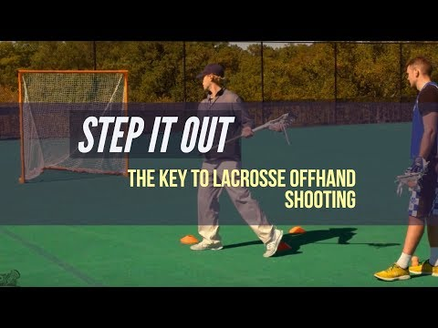 Step It Out - The Key to Lacrosse Offhand Shooting