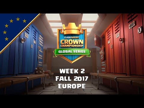 Clash Royale: Crown Championship EU Top 10 - Week Two | Fall 2017 Season