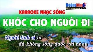 Khóc Cho Người Đi Karaoke Nhạc Sống Beat chất lượng cao