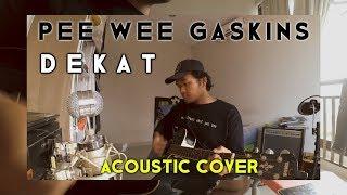 NEWSONG2019!!! PEE WEE GASKINS - Dekat ACOUSTIC COVER Chord