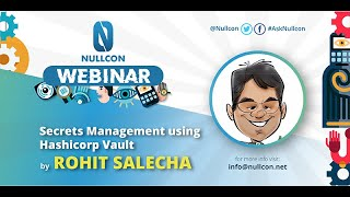 Secrets Management using Hashicorp Vault | Rohit Salecha | NULLCON Webinar