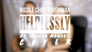 helplessly-by-tatiana-manaois-cover-nicole-x-ridhwan