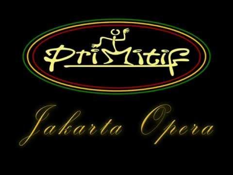 PRIMITIF - JAKARTA OPERA