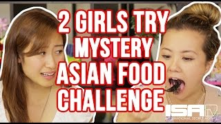 2 Girls Try Mystery Asian Food Challenge Pt.1 - 2 Girls 1 Lab Ep. 3