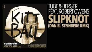 Tube & Berger feat. Robert Owens - Slipknot (Daniel Steinberg Remix) [Kittball]