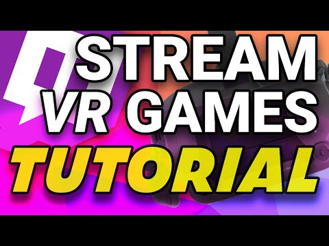 How To Stream VR Games To Twitch Or Youtube