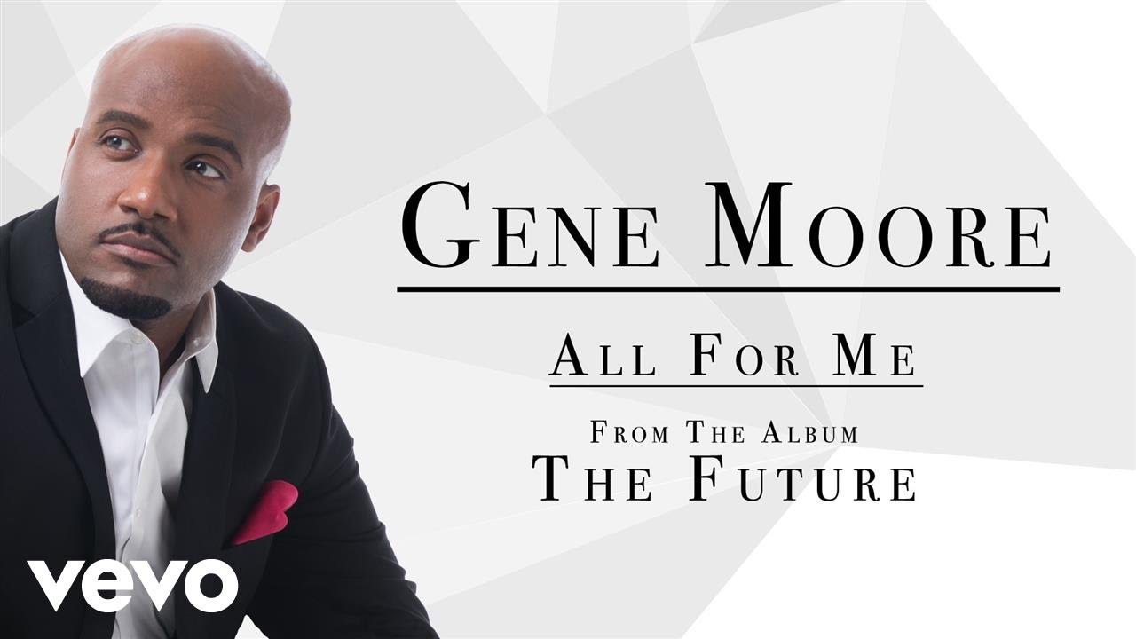 Gene Moore - All For Me (Audio) - YouTube