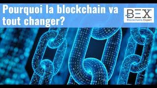 Pourquoi la Blockchain va tout changer?