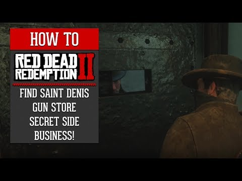 Red Dead Redemption 2 - How To Find Saint Denis Gun Store Secret Side Business!