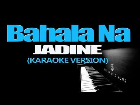 BAHALA NA - Jadine (KARAOKE VERSION)