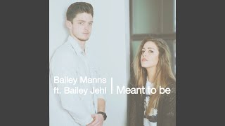 Play Meant to Be (feat. Bailey Jehl)
