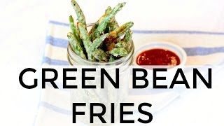 Baked Green Bean Fries | Clean & Delicious