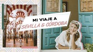 MI VIAJE A SEVILLA & CÓRDOBA | ALEXANDRA PEREIRA