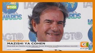 Bwanyenye Tob Cohen atazikwa jumatatu Nairobi.