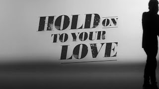 Josh Leys - Hold On To Your Love