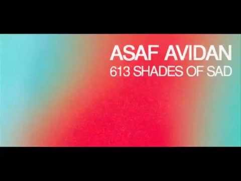 Asaf Avidan // 613 Shades of Sad