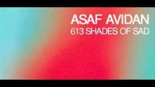 Watch Asaf Avidan 613 Shades Of Sad video