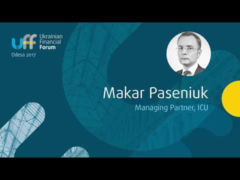 Ukrainian Financial Forum 2017 - Makar Paseniuk , ICU, opening speech