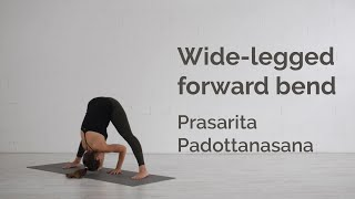 Wide-legged Forward Bend Pose (Prasarita Padottanasana) Tutorial