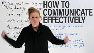 How to communicate effectively & GET RESULTS!