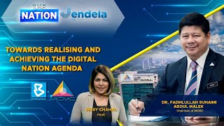 JENDELA MCMC - Towards Realising and Achieving The Digital Nation Agenda | The Nation JENDELA