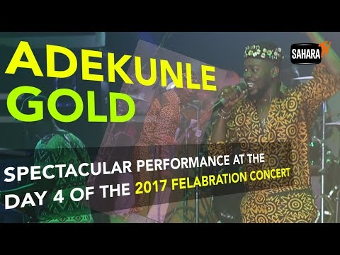 Adekunle Gold's Spectacular Performance At #Felabration2017