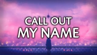 Video The Weeknd - Call Out My Name (Lyrics) (Trove Cover) download MP3, 3GP, MP4, WEBM, AVI, FLV Juli 2018