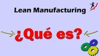 Lean Manufacturing - Qué es