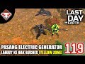 Last Day on Earth - (119) Pasang Electric Generator lanjut ke Oak Bushes (Yellow Zone)