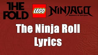 LEGO Ninjago - The Ninja Roll - Lyrics