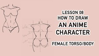 [Draw Anime Character Tutorial] 08 - Female torso/female body