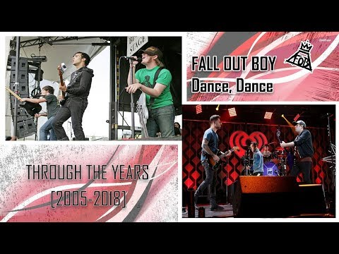 Fall Out Boy - Dance, Dance || Through the Years [2005-2018]